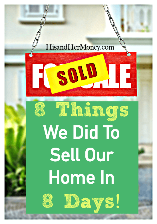 8 things we did to sell our home in 8 days his her money for Things to sell from home