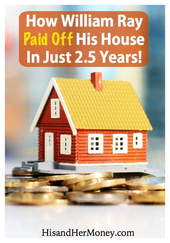 How William Ray Paid Off His House In Just 2 and Half Years
