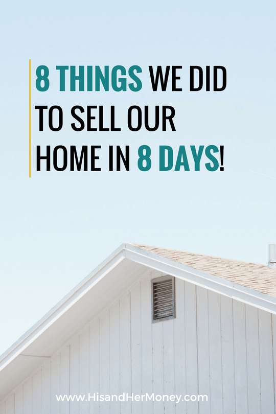 8 things we did to sell our home in 8 days his her money for Items to sell from home