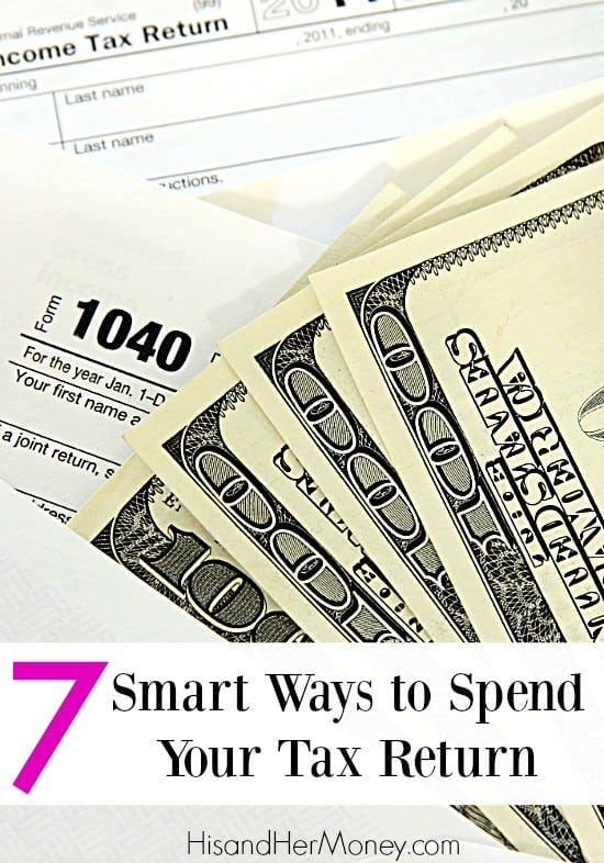 Smart Ways To Spend Your Tax Return