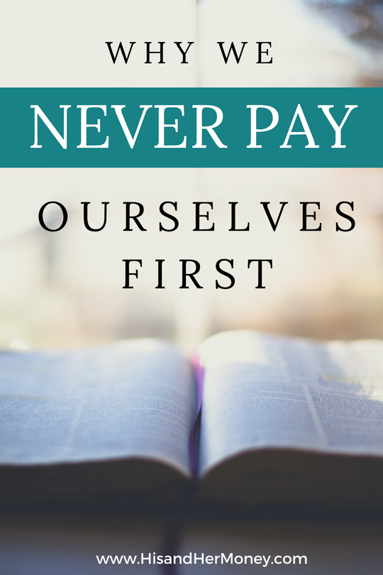 Why We Never Pay Ourselves First | His & Her Money