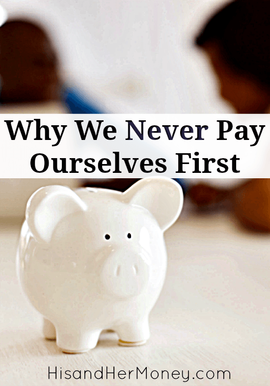 Why We Never Pay Ourselves First