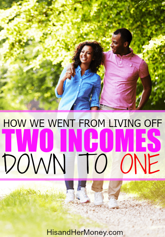 How We Went from Living off Two Incomes Down to One