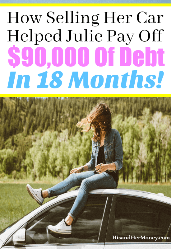 how selling her car helped julie pay off 90 000 of debt in 18 months his her money. Black Bedroom Furniture Sets. Home Design Ideas