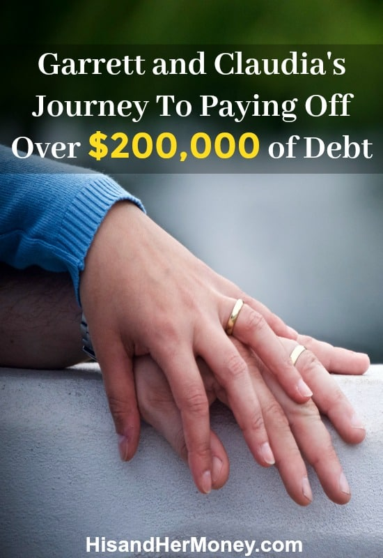 Garrett and Claudia's Journey To Paying Off Over $200,000 of Debt