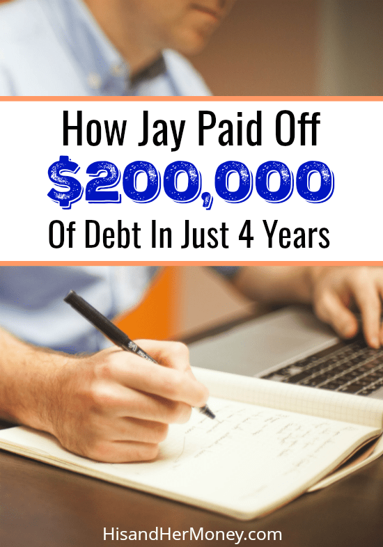 How Jay Paid Off $200,000 of Debt In Just 4 Years